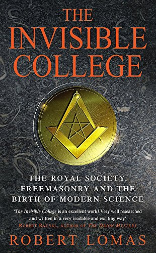 9780747239772: The Invisible College: The Royal Society, Freemasonry and the Birth of Modern Science