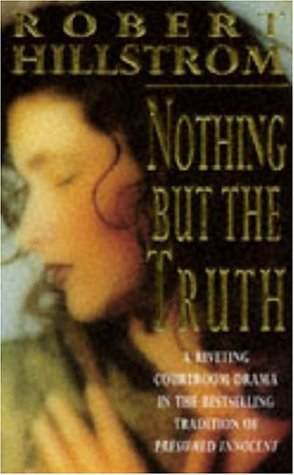 Nothing But the Truth: Hillstrom, Robert