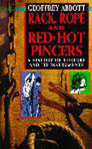 9780747239840: Rack, Rope and Red-Hot Pincers: A History of Torture and Its Instruments