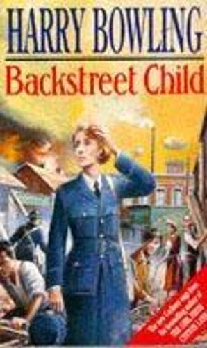 9780747241805: Backstreet Child: War brings fresh difficulties to the East End (Tanner Trilogy Book 3) (Tanner Trilogy 3)
