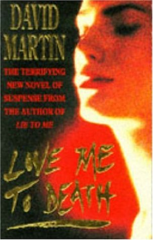 Love Me to Death: Martin, David