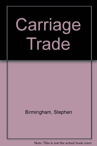 9780747242260: Carriage Trade
