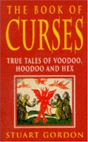 9780747243182: The Book of Curses: True Tales of Voodoo, Hoodoo and Hex