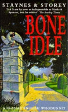 Bone Idle: Staynes, Jill, Storey,