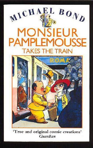 9780747244080: Monsieur Pamplemousse Takes the Train