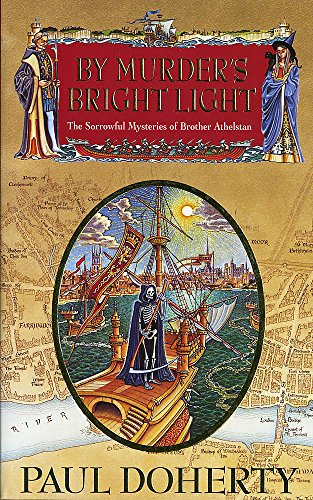 9780747244615: By Murder's Bright Light (Sorrowful Mysteries of Brother Athelstan)