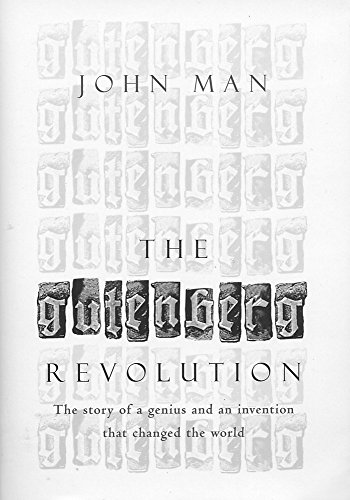 9780747245049: The Gutenberg Revolution: The Story of a Genius and an Invention That Changed the World