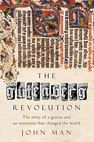 9780747245056: The Gutenberg Revolution: The Story of a Genius and an Invention That Changed the World