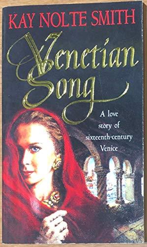 Venetian Song: Smith, Kay Nolte
