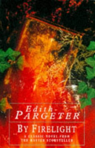 By Firelight: Pargeter, Edith