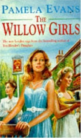 9780747246282: The Willow Girls: A post-war saga of a mother, a daughter and their London pub