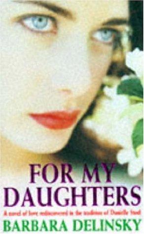 For My Daughters: Barbara Delinsky