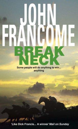 9780747247043: Break Neck: An action-packed racing thriller