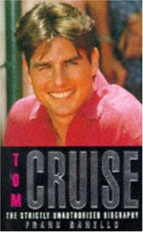 9780747248101: Tom Cruise: The Strictly Unauthorised Biography