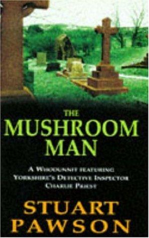 9780747248972: The Mushroom Man (Di Charlie Priest Mysteries)