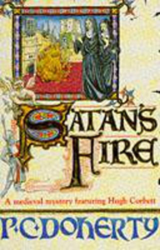Satan's Fire (Hugh Corbett Mysteries, Book 9): Paul Doherty