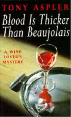 9780747250159: Blood is Thicker Than Beaujolais