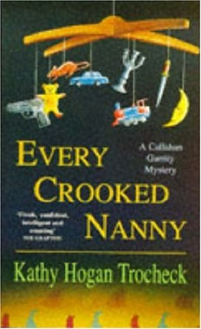 9780747250203: Every Crooked Nanny (A Callahan Garrity Mystery)
