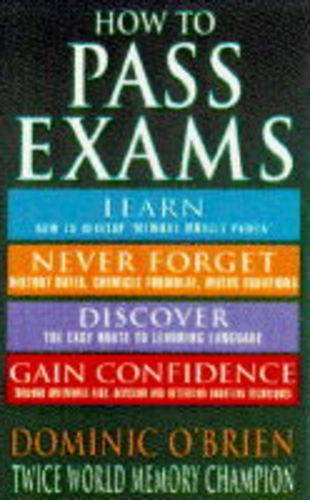 How to Pass Exams (9780747250470) by James Schiavone
