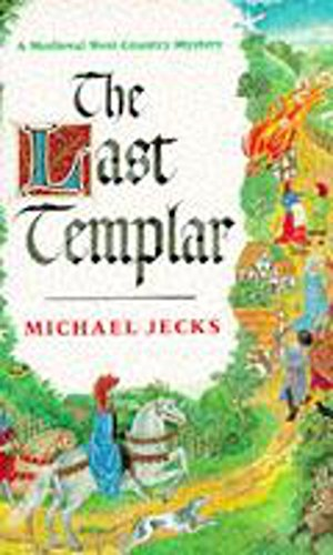 The Last Templar (A Medieval West Country Mystery): Jecks, Michael