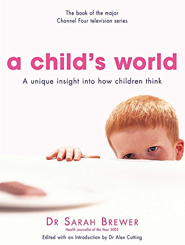 9780747251187: A Child's World: A Unique Insight into How Children Think