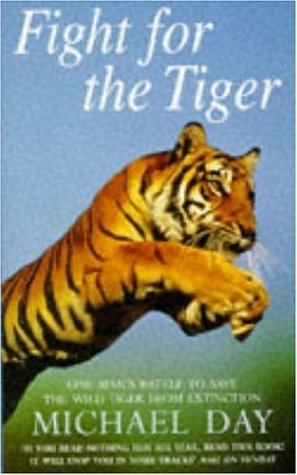 9780747251477: Fight for the Tiger: One Man's Battle to Save the Wild Tiger from Extinction