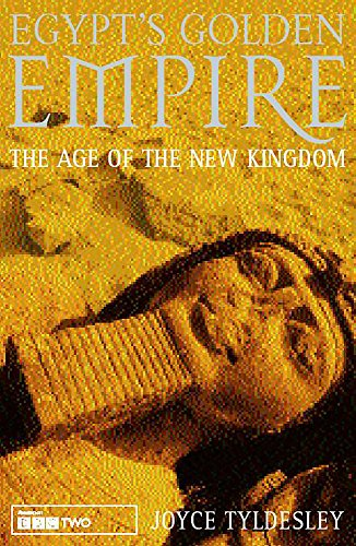 9780747251606: Egypt's Golden Empire: The Dramatic Story of Life in the New Kingdom