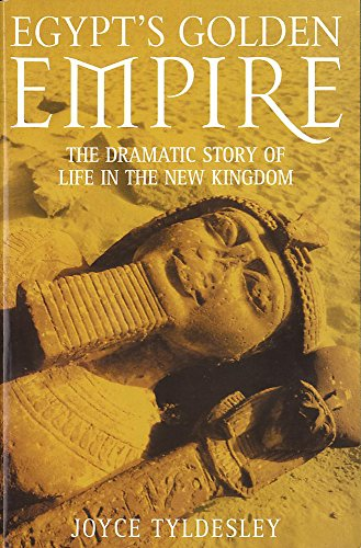 9780747251705: Egypt's Golden Empire: The Dramatic Story of Life in the New Kingdom