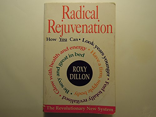 9780747251941: Radical Rejuvenation: The Revolutionary New System for Reversing the Effects of Ageing