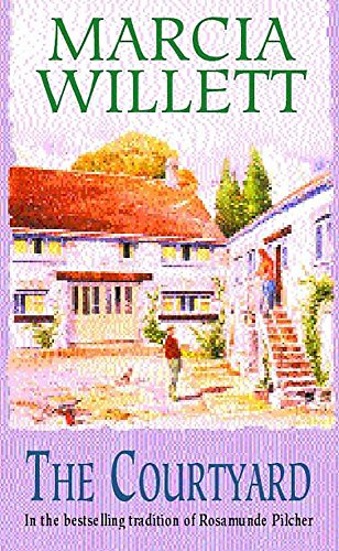 The Courtyard: A captivating tale of an extraordinary friendship (0747252017) by Marcia Willett