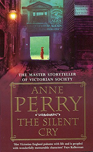 9780747252535: The Silent Cry (William Monk Mystery, Book 8): A gripping and evocative Victorian mystery