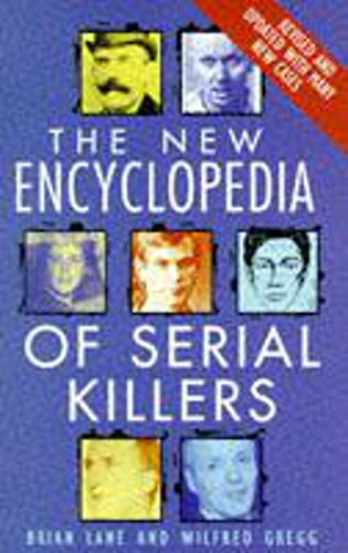 9780747253617: The New Encyclopedia Of Serial Killers