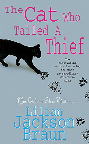 9780747253914: The Cat Who Tailed a Thief (the Cat Who... Mysteries, Book 19): An utterly delightful feline mystery for cat lovers everywhere (Jim Qwilleran Feline Whodunnit)