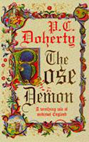 9780747254416: The Rose Demon: A Terrifying Tale of Medieval England (Paul Doherty Historical Mysteries)