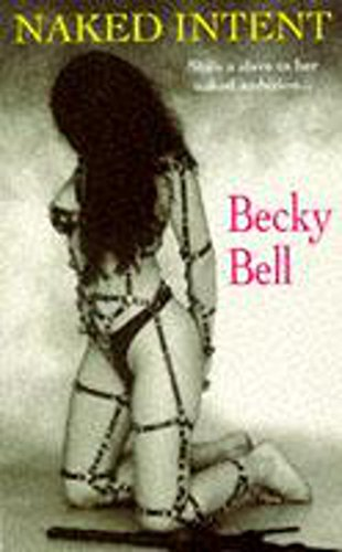 Naked Intent: Bell, Becky