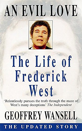 9780747254812: An Evil Love: Life of Frederick West