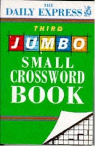 The Daily Express Third Jumbo Small Crossword Book (9780747254881) by Daily Express