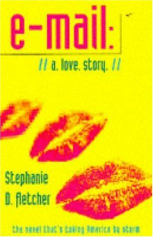 9780747255345: E-mail: A Love Story