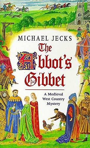 9780747255987: The Abbot's Gibbet: A Medieval West Country Mystery (Knights Templar)