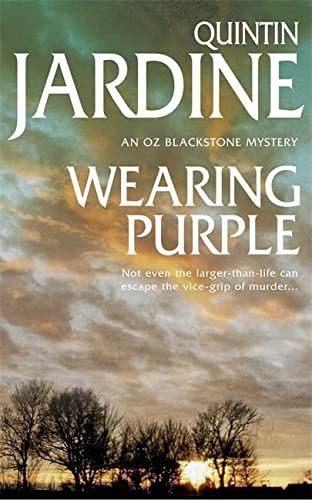 Wearing Purple (Oz Blackstone Mysteries) (9780747256663) by Quintin Jardine