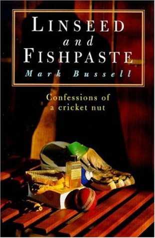 9780747257295: Linseed and Fishpaste: Confessions of a Cricket Nut