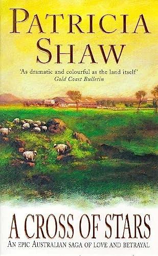 9780747257660: A Cross of Stars: An epic Australian saga of love and betrayal