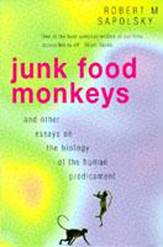 9780747258452: Junk Food Monkeys and Other Essays on the Biology of the Human Predicament