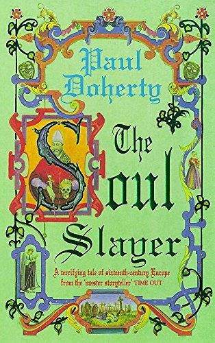 The Soul Slayer (Paul Doherty Historical Mysteries): Doherty, Paul