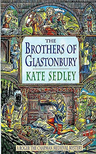 9780747258773: The Brothers of Glastonbury (Roger the Chapman)