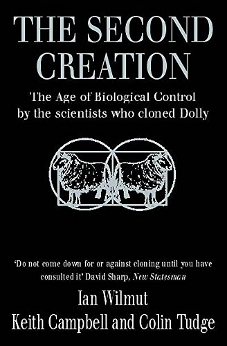9780747259305: The Second Creation: The Age of Biological Control by the Scientists Who Cloned Dolly