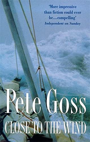 9780747259381: Close to the Wind: An Extraordinary Story of Triumph Over Adversity