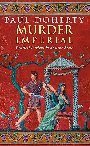 9780747260776: Murder Imperial (Ancient Rome Mysteries, Book 1): A novel of political intrigue in Ancient Rome (Ancient Roman Mysteries)