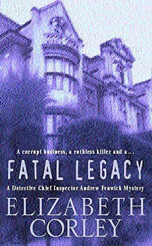 9780747261070: Fatal Legacy (A Detective Chief Inspector Andrew Fenwick mystery)