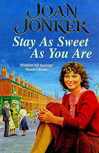 9780747261117: Stay as Sweet as You Are: A heart-warming family saga of hope and escapism